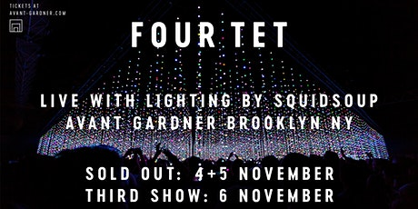 Four Tet w/ Squidsoup (Second Show)