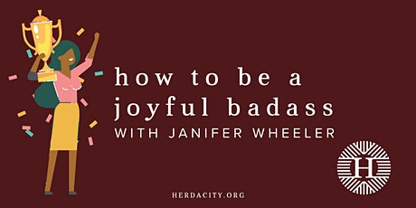 How to be a Joyful Badass | Webinar tickets