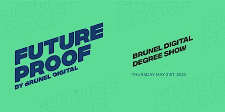 FutureProof - Brunel Digital Degree Show 2020 tickets