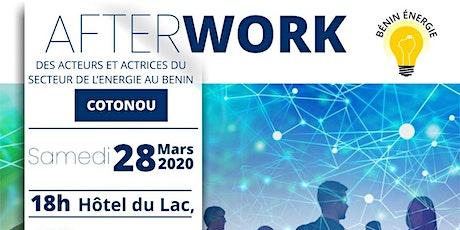 AFTER WORK DES ACTEURS ET ACTRICES DU SECTEUR DE L'ENERGIE AU BENIN billets