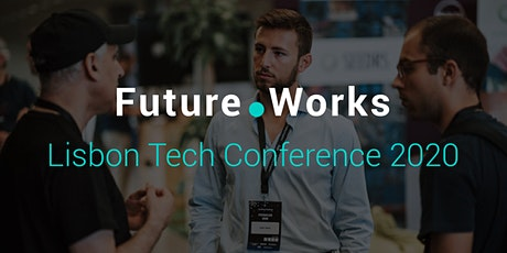 Future.Works Lisbon Tech Conference 2020 tickets