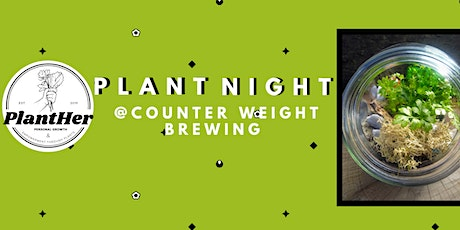 Create Your Own Closed Air Terrarium: PlantHer Plant Night at Counterweight tickets