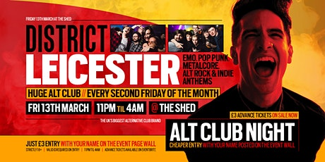 DISTRICT Leicester // Huge Alt Club Night // Friday 13th March at The Shed tickets
