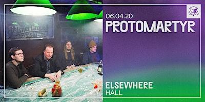 Protomartyr @ Elsewhere (Hall)