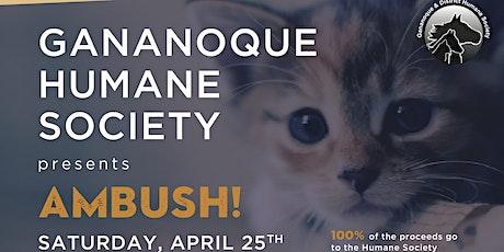 Gananoque Humane Society presents AMBUSH! tickets
