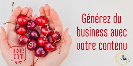 Générez du business avec un contenu engageant ! billets