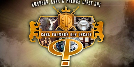 Carl Palmer's ELP Legacy Presents Emerson Lake and Palmer tickets