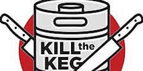 KILL THE KEG $3 PINTS  tickets