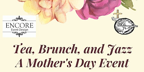 Tea, Brunch and Jazz: A Mother's Day Event tickets