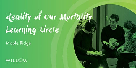Reality of Our Mortality Learning Circle:  Holistic End of Life Planning tickets