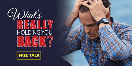 What's Really Holding You Back in Life - Free Talk tickets
