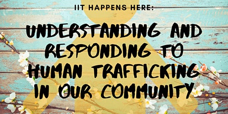 Understanding and Responding to Human Trafficking in Our Community tickets