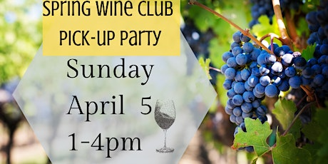 Spring 2020 Wine Club Pick-Up Party tickets