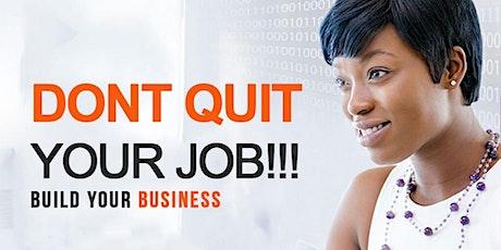 Don't Quit Your Job, Build Business tickets