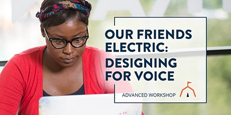Our Friends Electric: Designing for Voice 101 tickets
