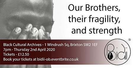Our Brothers, their fragility and strength tickets