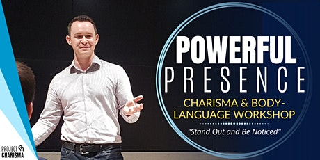POWERFUL PRESENCE: Charisma & Body Language Workshop tickets