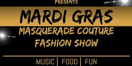 1st Annual Mardi Gras Masquerade Couture Fashion Show tickets