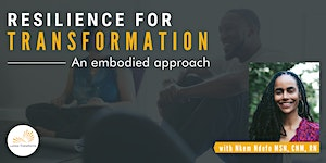 POSTPONED: Resilience for Transformation: An Embodied...