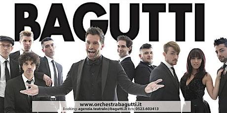 Bagutti - Orchestra Italiana biglietti