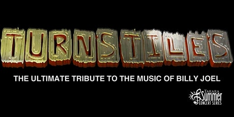 Turnstiles - The Ultimate Tribute to the Music of Billy Joel tickets