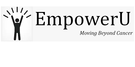 EmpowerU - Moving Beyond Cancer  (Nutrition Series) tickets