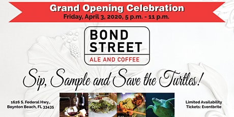 Bond Street Grand Opening Celebration - Sip, Sample and Save the Turtles! tickets