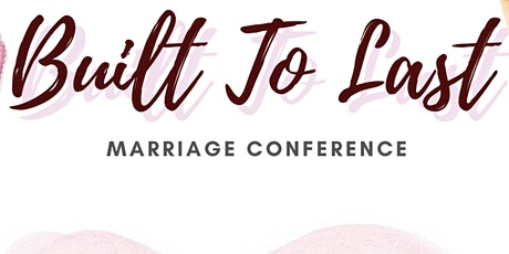 Built To Last - Marriage Conference tickets