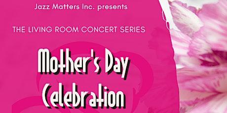 Living Room Concert Mother's Day Celebration tickets