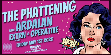 The Phattening with Ardalan / Extrn / Operative tickets