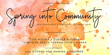 Spring into Community and  Shoshana's Birthday Celebration! tickets