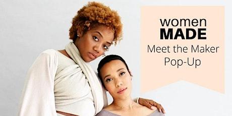 Women Made- Meet the Maker's Pop Up tickets