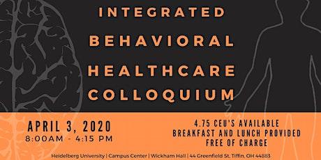 Integrated Behavioral Healthcare Colloquium: POSTPONED DUE TO COVID-19 tickets