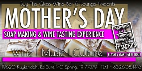 Mother's Day Soap Making & Wine Tasting Experience tickets