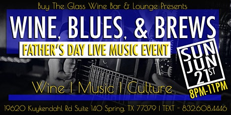 Wine, Blues & Brews | Father's Day Live Music Event tickets