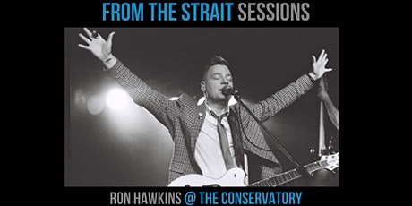 From The Strait Sessions: Ron Hawkins @ The Conservatory tickets