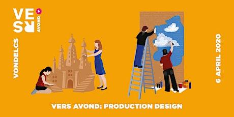 GEANNULEERD: VERS Avond: Production Design tickets