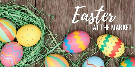 CANCELLED: Easter at the Market tickets
