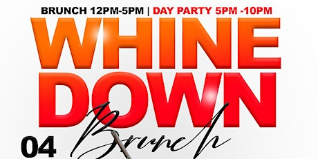 WHINE DOWN BRUNCH tickets