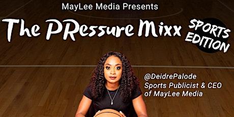 The PRessure Mixx: Sports Edition tickets
