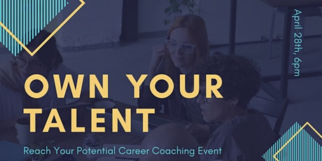 Own Your Talent - Reach Your Potential tickets
