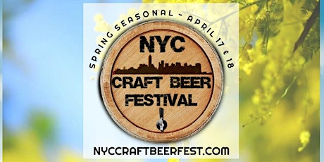 NYC Craft Beer Festival - Saturday 4/18 Evening | Session Three tickets