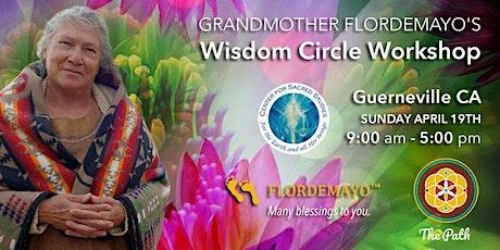 Grandmother Flordemayo's Prayer  and Wisdom Circle tickets