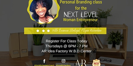 Personal Branding Class for the Next Level Entrepreneur tickets