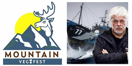 Mountain Veg Fest 2021! w/ Captain Paul Watson of Sea Shepherd tickets