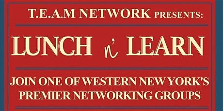 T.E.A.M Network - Lunch & Learn tickets
