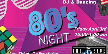 80s Night with Live Dj and Dancing tickets