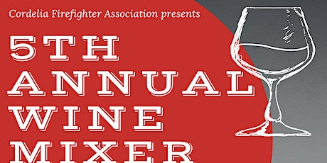Cordelia Firefighters Association 5th Annual Wine Mixer tickets