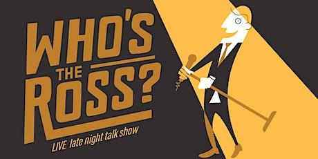 """WHO'S the ROSS? - """"ROSSAPALOOZA!"""" tickets"""