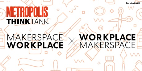 Makerspace as Workplace: The art of the craft in the digital age tickets